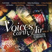Voices of Earth and Air, Vol. 2: Works for Chorus
