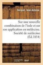 Memoire sur une nouvelle combinaison de l'iode et sur son application en medecine