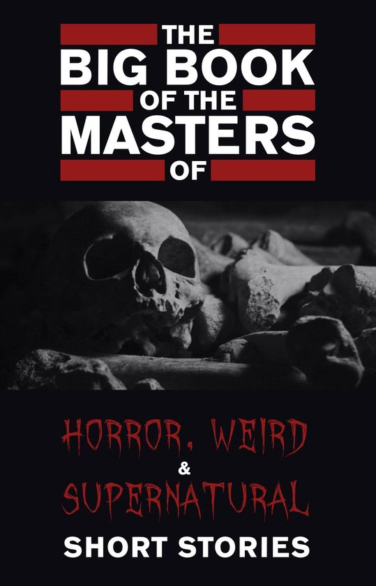 Boek cover The Big Book of the Masters of Horror: 120+ authors and 1000+ stories van Cynthia Asquith (Onbekend)
