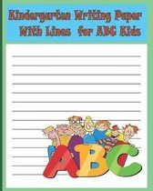 Kindergarten Writing Paper with Lines for ABC Kids