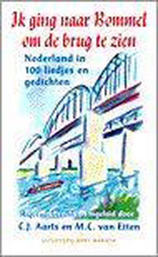 Ik ging naar bommel om de brug te zien - Aarts-Van Etten |