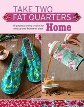 Take Two Fat Quarters: Home