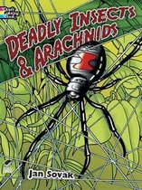 Deadly Insects and Arachnids Col Bk