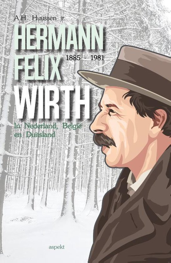 Hermann Felix Wirth 1885-1981 - A.H. Huussen Jr |