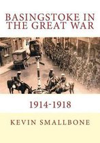Basingstoke in the Great War 1914-1918
