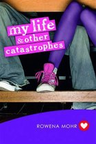 My Life and Other Catastrophes