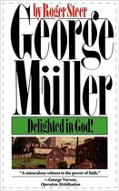 George Muller Delighted in God