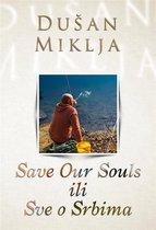 Save Our Souls ili Sve o Srbima