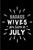 Badass Wives Are Born In July