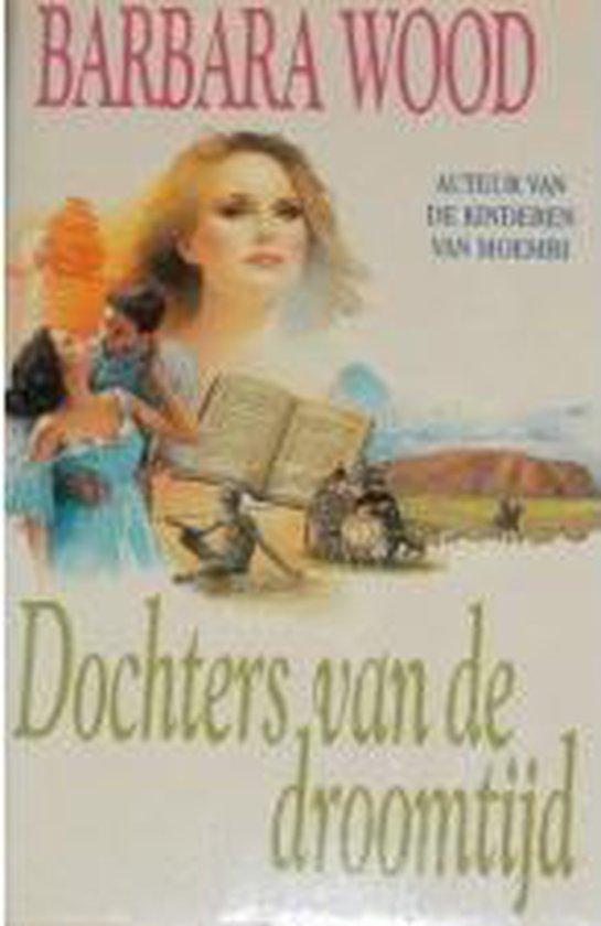 Dochters van de droomtyd - Barbara Wood |