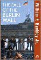 Boek cover The Fall Of The Berlin Wall van William F Buckley Jr. (Hardcover)