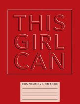 This Girl Can Composition Notebook