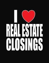 I Love Real Estate Closings