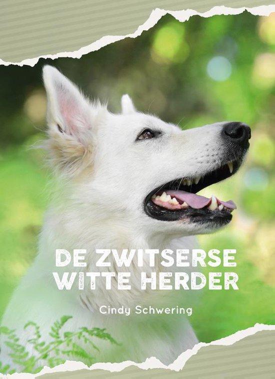 De Zwitserse witte herder - Cindy Schwering |