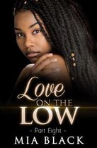 Love On The Low 8
