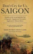 Don't Cry For Us, Saigon