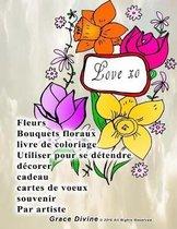 Fleurs Bouquets floraux livre de coloriage Utiliser pour se d tendre d corer cadeau cartes de voeux souvenir Par artiste Grace Divine