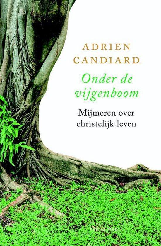 Onder de vijgeboom - Adrien Candiard pdf epub