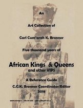 An Art Collection of Five thousand years of African Kings & Queens and Other VIPS