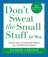 Don't Sweat the Small Stuff for Men