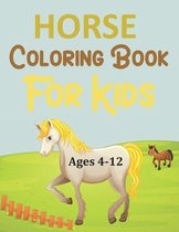 Horse Coloring Book For Kids Ages 4-12