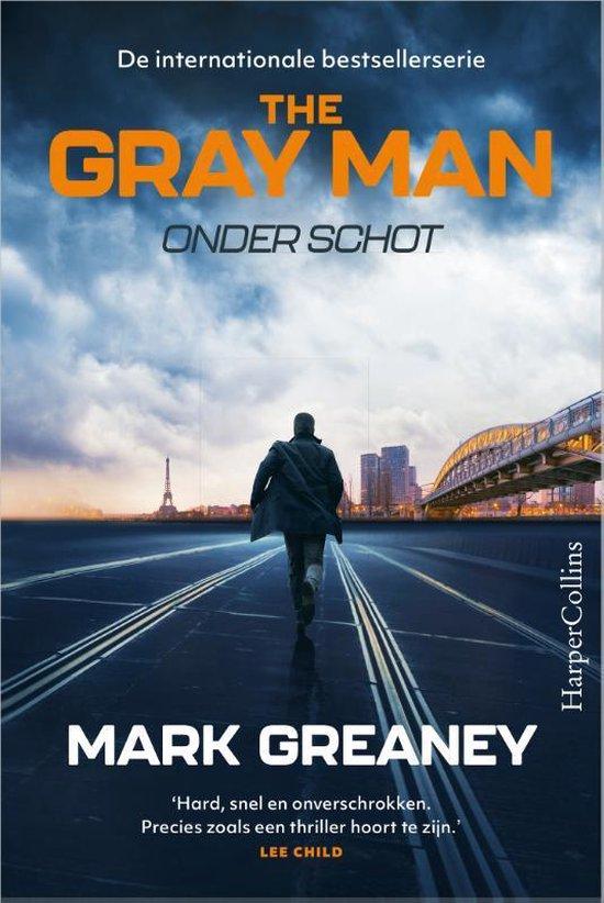 Boek cover The Gray Man - Onder schot van Mark Greaney (Paperback)