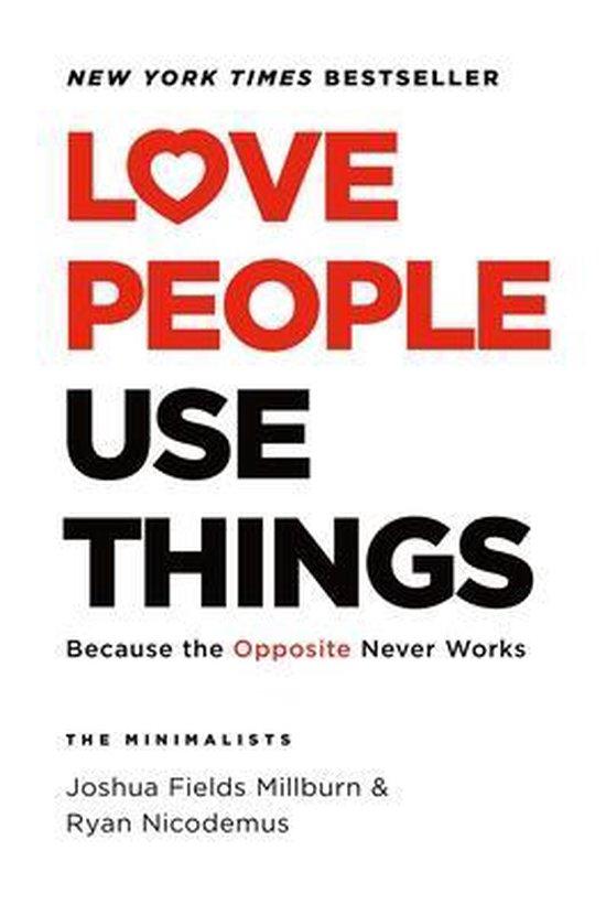Boek cover Love People, Use Things van Joshua Fields Millburn (Hardcover)