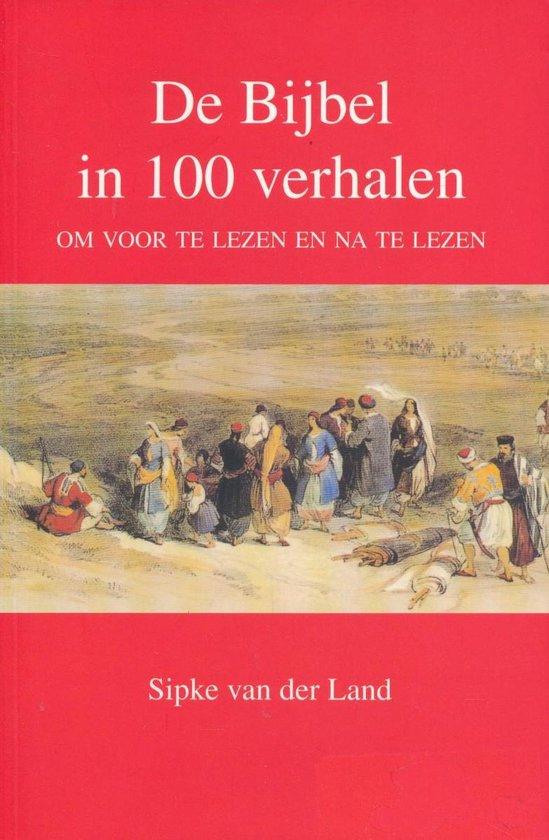 De Bijbel in 100 verhalen - Van der Land |
