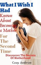 What I Wish I Had Known About Becoming a Mother For The Second Time