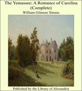 The Yemassee: A Romance of Carolina (Complete)