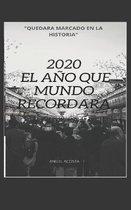 2020 el ano que el mundo recordara