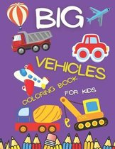 Big Vehicles Coloring Book For Kids