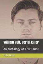 Boek cover William Suff, Serial Killer van Pete Dove