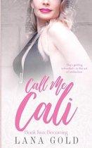 Call Me Cali Book 2: Becoming: Book 2