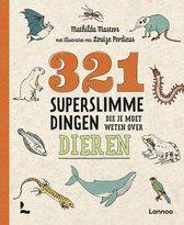 321 - de leukste weetjesboeken  -   321 superslimme dingen die je moet weten over dieren