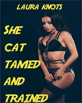 She Cat Tamed and Trained