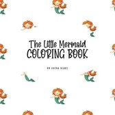 The Little Mermaid Coloring Book for Children (8.5x8.5 Coloring Book / Activity Book)
