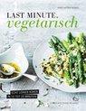 Last Minute Vegetarisch - Anne-Katrin Weber