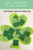 Easy Leprechaun Crafts for Kids: Kid- Friendly Crafts for St. Patrick's Day