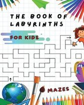 Fun and Challenging Mazes for Kids - Manual with 100 Different Labyrinths - Develop Your Intelligence, Learn and Have Fun at the Same Time ! (Paperback Version - English Edition)
