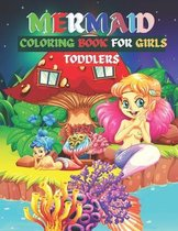 Mermaid Coloring Book For Girls Toddlers: Funny And Amazing Mermaid Coloring Book.Unique And High Quality Images Coloring Pages Book For Kids.