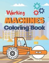 Working Machines Coloring Book: A Beautiful coloring books kids activity