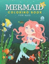 Mermaid Coloring Book for Kids: Gorgeous 40 Cute, Unique Coloring Pages with Mermaid For Kids Ages 4-8, 9-12