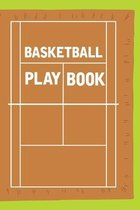 Basketball Playbook: Basketball Court Diagrams for Drawing Up Plays, Drills, Planning Tactics, Strategy & Scouting Paperback for Coaches &