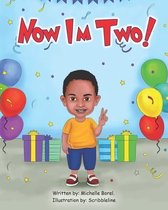 Now I'm Two