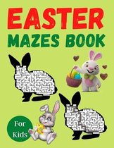 Easter Mazes Book For Kids