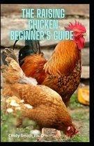 The Raising Chicken Beginner's Guide