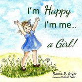 I'm Happy I'm Me... A Girl!