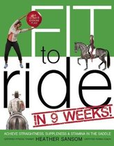 Fit to Ride in 9 Weeks!: The Ultimate Exercise Plan