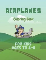 Airplanes Coloring Book For Kids Ages 4-8
